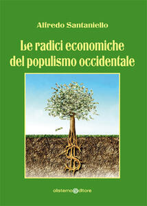 Le radici economiche del populismo occidentale - Alfredo Santaniello - copertina