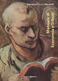 Manuale di economia e tributi - Giovanni Fausto Piscitelli - copertina