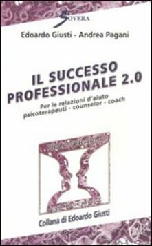 Rallydeicolliscaligeri.it Il successo professionale 2.0. Per la relazione d'aiuto psicoterapeuti, counselor, coach Image