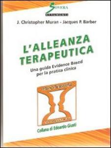 L' alleanza terapeutica. Una guida Evidence Based per la pratica clinica