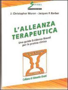 Capturtokyoedition.it L' alleanza terapeutica. Una guida Evidence Based per la pratica clinica Image