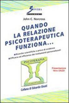 Quando la relazione psicoterapeutica funziona....pdf