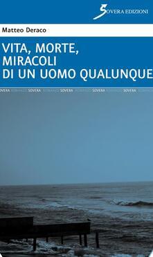 Vita, morte, miracoli di un uomo qualunque - Matteo Deraco - copertina