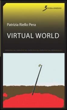 Virtual World - Patrizia Riello Pera - copertina
