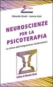 Neuroscienze per la psicoterapia. La clinica dell'integrazione trasformativa