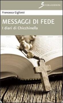 Messaggi di fede. I diari di Chicchinella - Francesca Gigliotti - copertina