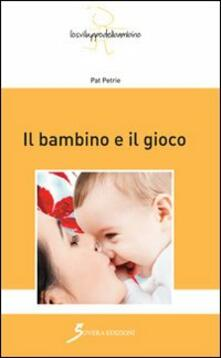 Il bambino e il gioco - Pat Petrie - copertina