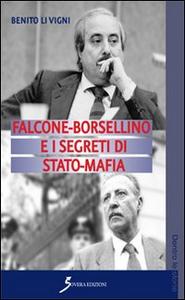 Libro Falcone-Borsellino e i segreti di Stato-mafia Benito Li Vigni