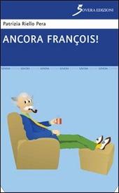 Ancora Francois!