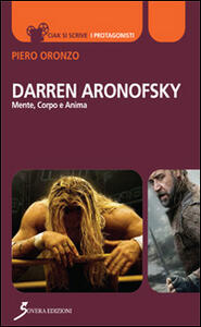 Darren Aronofsky. Mente, corpo e anima