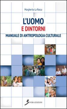 Ipabsantonioabatetrino.it L' uomo e dintorni. Manuale di antropologia culturale Image