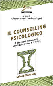 Il counseling psicologico. Assessment e interventi basati sulla ricerca scientifica