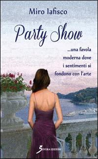 Party show - Iafisco Miro - wuz.it