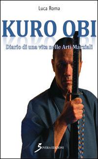 Kuro Obi. Diario di una vita nelle arti marziali