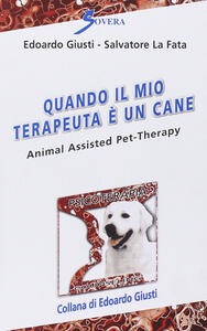 Quando il mio terapeuta è un cane. Animal assisted pet-therarpy