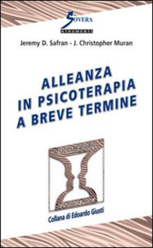 Alleanza in psicoterapia a breve termine - Jeremy D. Safran,J. Christopher Muran - copertina