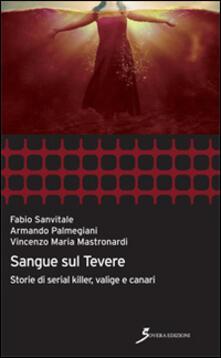 Sangue sul Tevere. Storie di serial killer, valige e canari.pdf