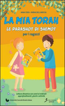 La mia Torah. La parashot di Shemòt per ragazzi - Anna Coen,Mirna Dell'Ariccia - copertina