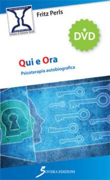 Capturtokyoedition.it Qui e ora. Psicoterapia autobiografica. Con DVD Image