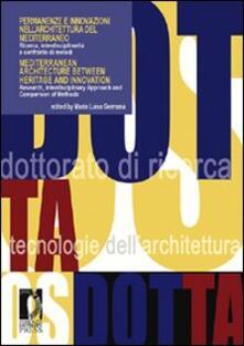 Permanenze e innovazioni nell'architettura del Mediterraneo. Ricerca, interdiscipLinarità e confronto di metodi. Ediz. italiana e inglese - copertina