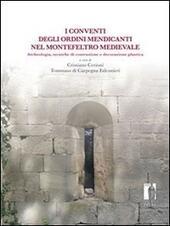 I conventi degli ordini mendicanti nel Montefeltro medievale. Archeologia, tecniche di costruzione e decorazione plastica