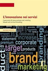 L' innovazione nei servizi. I percorsi di innovazione nel retailing basati sul vertical branding