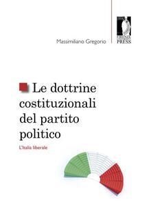 Le dottrine costituzionali del partito politico. L'Italia liberale