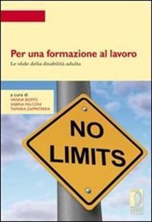 Per una formazione al lavoro. Le sfide della disabilità adulta - Vanna Boffo,Sabina Falconi,Tamara Zappaterra - ebook