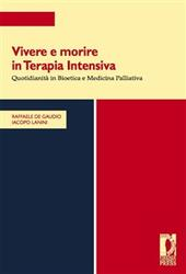 Vivere e morire in terapia intensiva. Quotidianità in bioetica e medicina palliativa