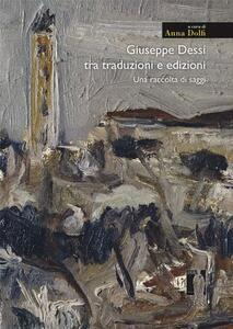 Giuseppe Dessì tra traduzioni e edizioni. Una raccolta di saggi