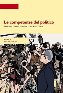 Le competenze del politico. Persone, ricerca, lavoro, comunicazione