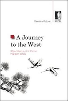 Ajourney to the West. Observations on the chinese migration to Italy