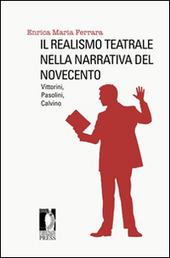Il realismo teatrale nella narrativa del Novecento: Vittorini, Pasolini, Calvino
