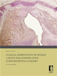 Clinical embryology of human larynx for conservative compartmental surgery. A text and atlas. Ediz. illustrata