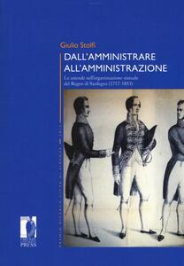 Dall'amministrare all'amministrazione. Le aziende nell'organizzazione statuale del Regno di Sardegna (1717-1853)