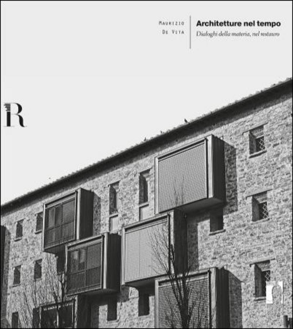 Architetture nel tempo. Dialoghi della materia, nel restauro
