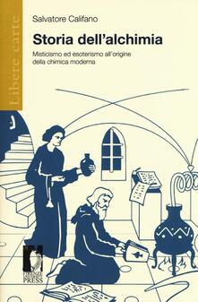 Storia dell'alchimia. Misticismo ed esoterismo all'origine della chimica moderna - Salvatore Califano - copertina