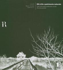 Es-LCA e patrimonio naturale. Life Cycle Analisi ambientale e sociale di un'area protetta - copertina