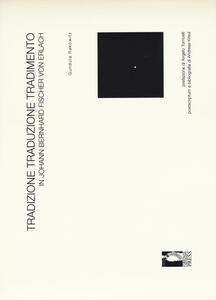 Tradizione, traduzione, tradimento in Johann Bernhard Fischer von Erlach