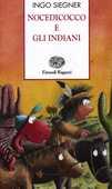 Libro Nocedicocco e gli indiani Ingo Siegner