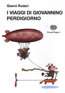 I viaggi di Giovannino Perdigiorno. Ediz. illustrata