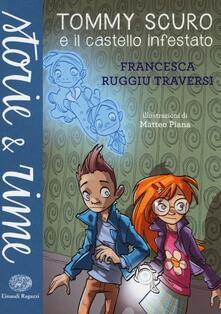 Tommy Scuro e il castello infestato - Francesca Ruggiu Traversi - copertina