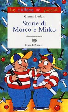 Storie di Marco e Mirko. Ediz. illustrata - Gianni Rodari,Altan - copertina
