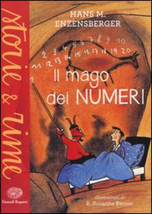 Il mago dei numeri. Un libro da leggere prima di addormentarsi, dedicato a chi ha paura della matematica. Ediz. illustrata - Hans Magnus Enzensberger - copertina