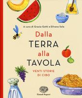 Copertina  Dalla terra alla tavola : venti storie di cibo