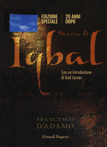 Storia di Iqbal 20 anni dopo. Ediz. speciale - Francesco D'Adamo - copertina