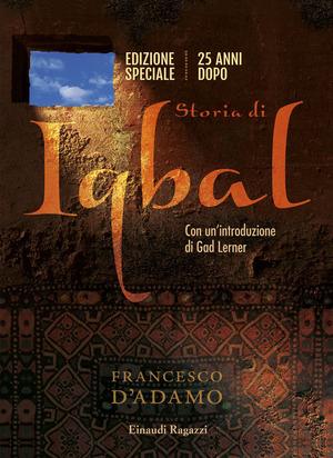 Storia di Iqbal. Ediz. speciale 20 anni dopo