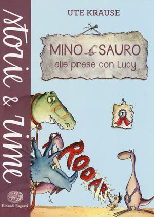 Mino Sauro alle prese con Lucy. Ediz. illustrata