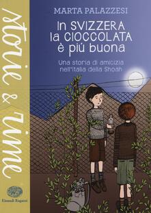 In Svizzera la cioccolata è più buona - Marta Palazzesi - copertina