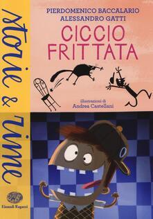 Camfeed.it Ciccio Frittata. Ediz. illustrata Image